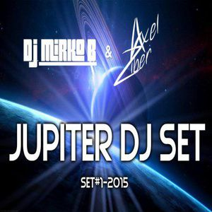 JUPITER DJ SET by D.J. MIRKO B. & AXEL ZIBER